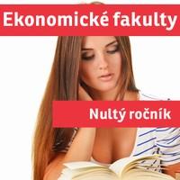 """EKONOMICKÉ FAKULTY (""""nultý ročník"""") přípravný kurz - 2016/17"""