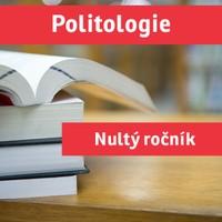 """POLITOLOGIE A MEZINÁRODNÍ VZTAHY (""""nultý ročník"""") přípravný kurz - 2017/18"""